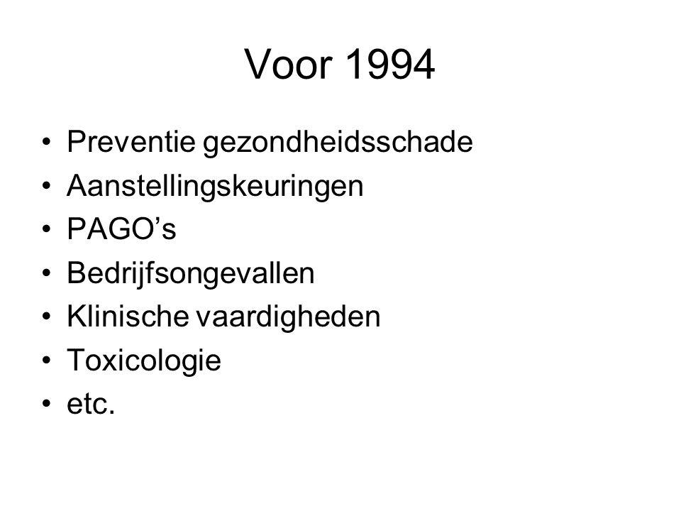 Voor 1994 Preventie gezondheidsschade Aanstellingskeuringen PAGO's