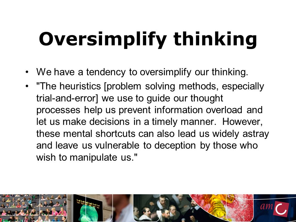 Oversimplify thinking