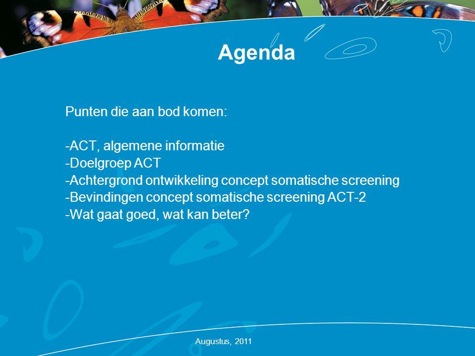 Agenda Punten die aan bod komen: ACT, algemene informatie
