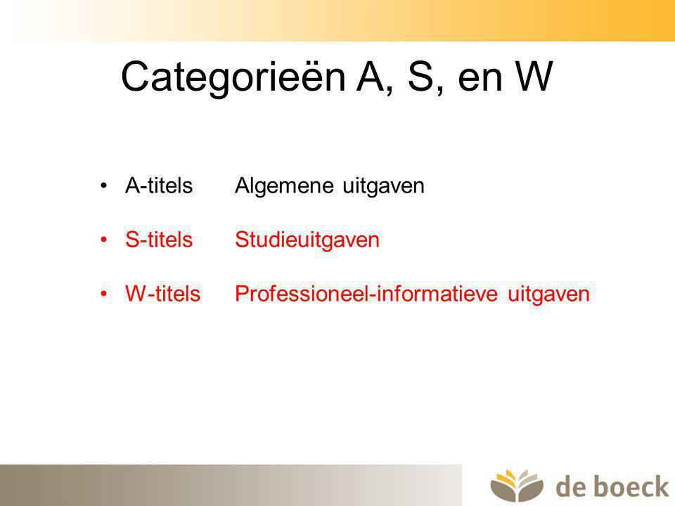 Categorieën A, S, en W A-titels Algemene uitgaven