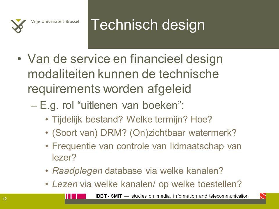 Technisch design Van de service en financieel design modaliteiten kunnen de technische requirements worden afgeleid.