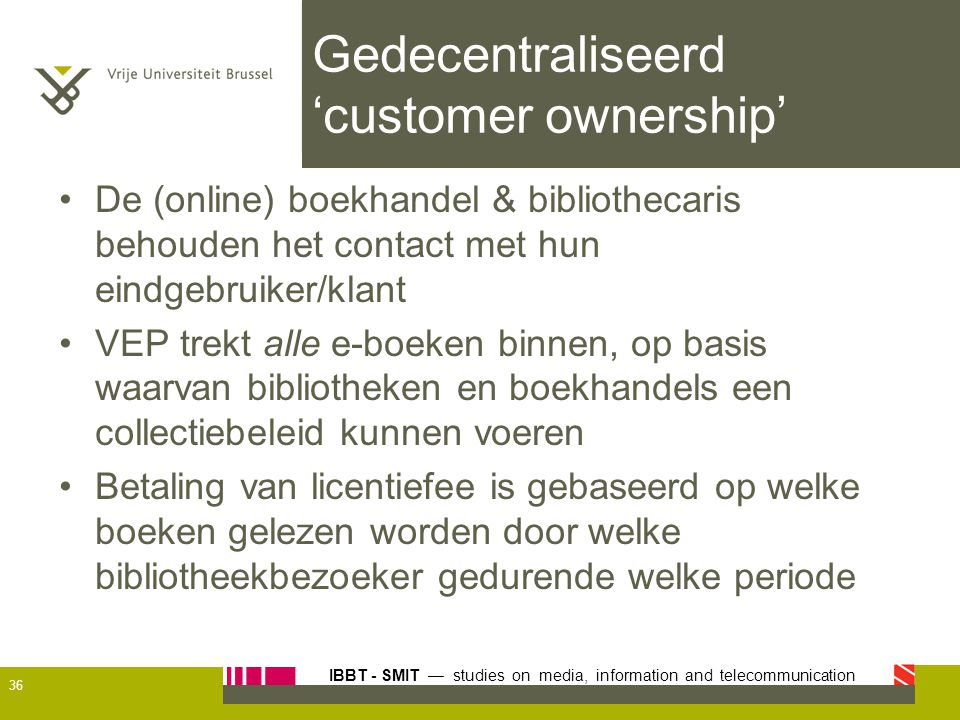 Gedecentraliseerd 'customer ownership'