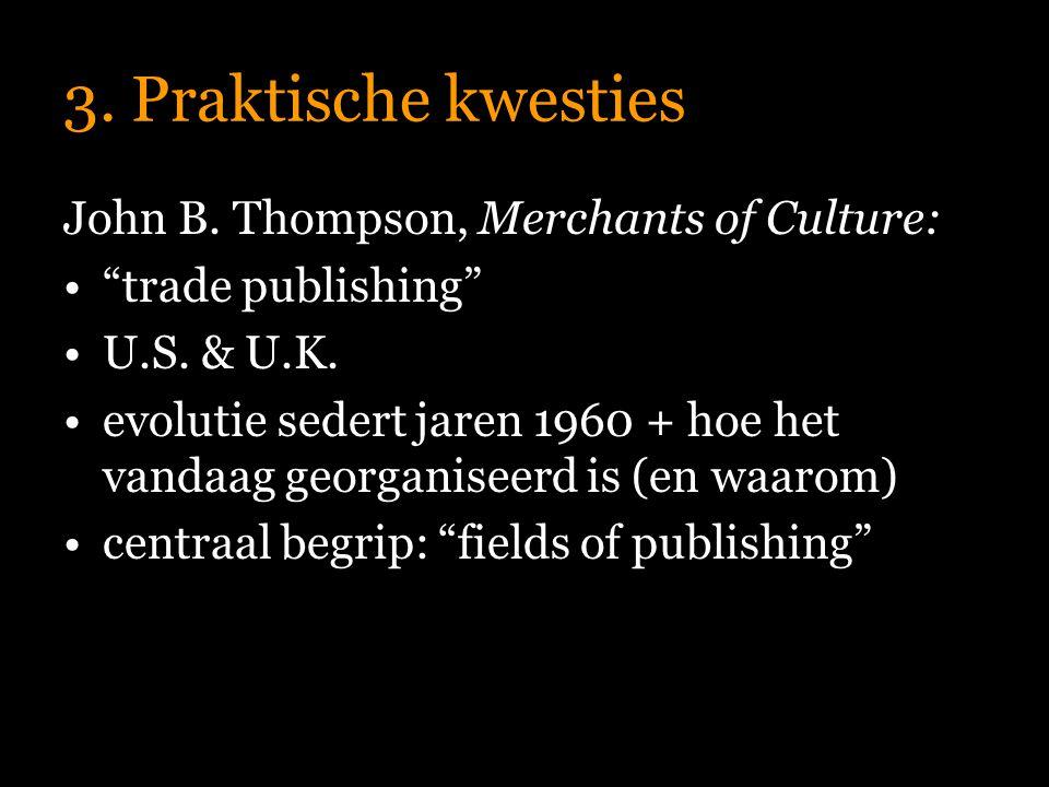 3. Praktische kwesties John B. Thompson, Merchants of Culture: