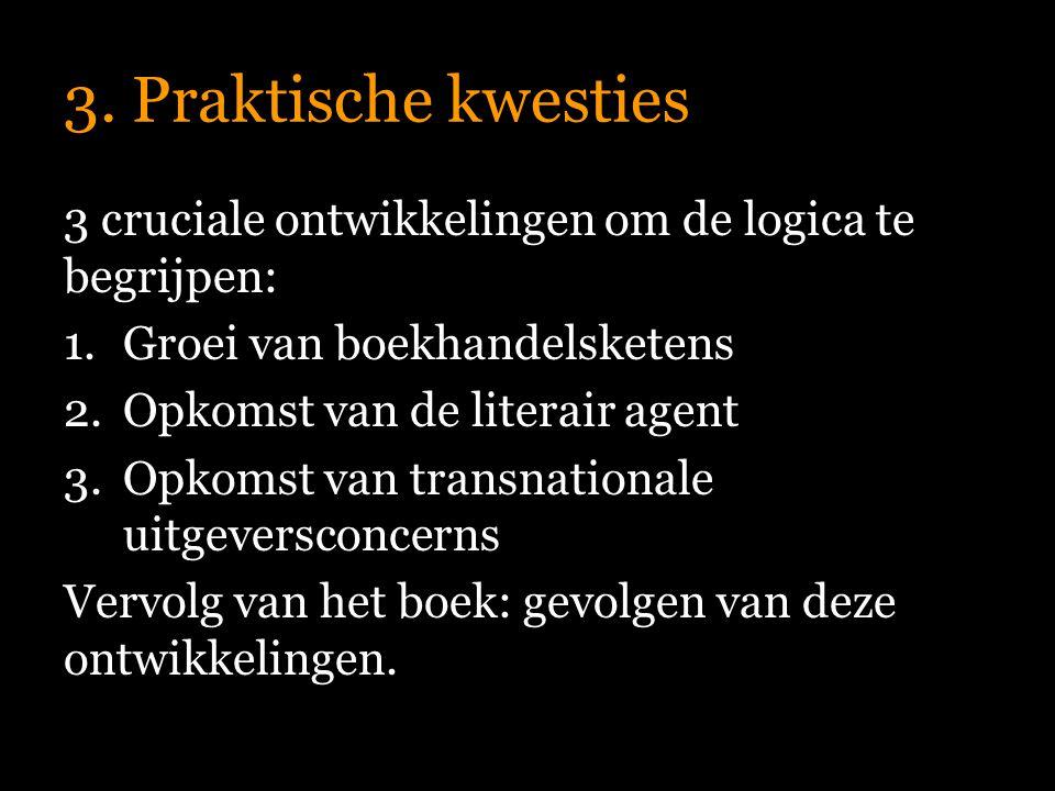3. Praktische kwesties 3 cruciale ontwikkelingen om de logica te begrijpen: Groei van boekhandelsketens.
