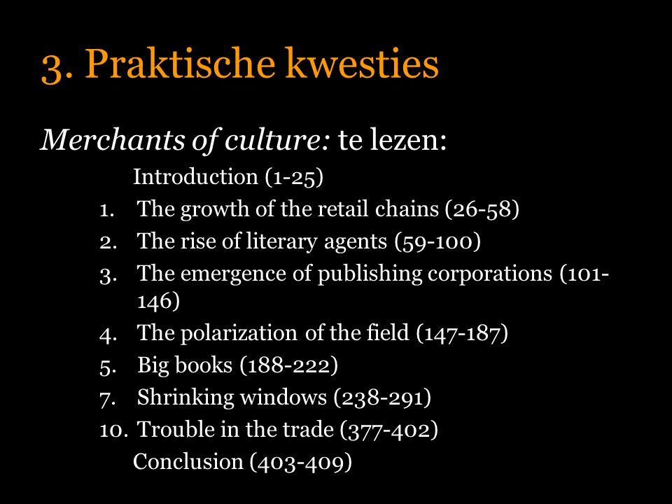 3. Praktische kwesties Merchants of culture: te lezen: