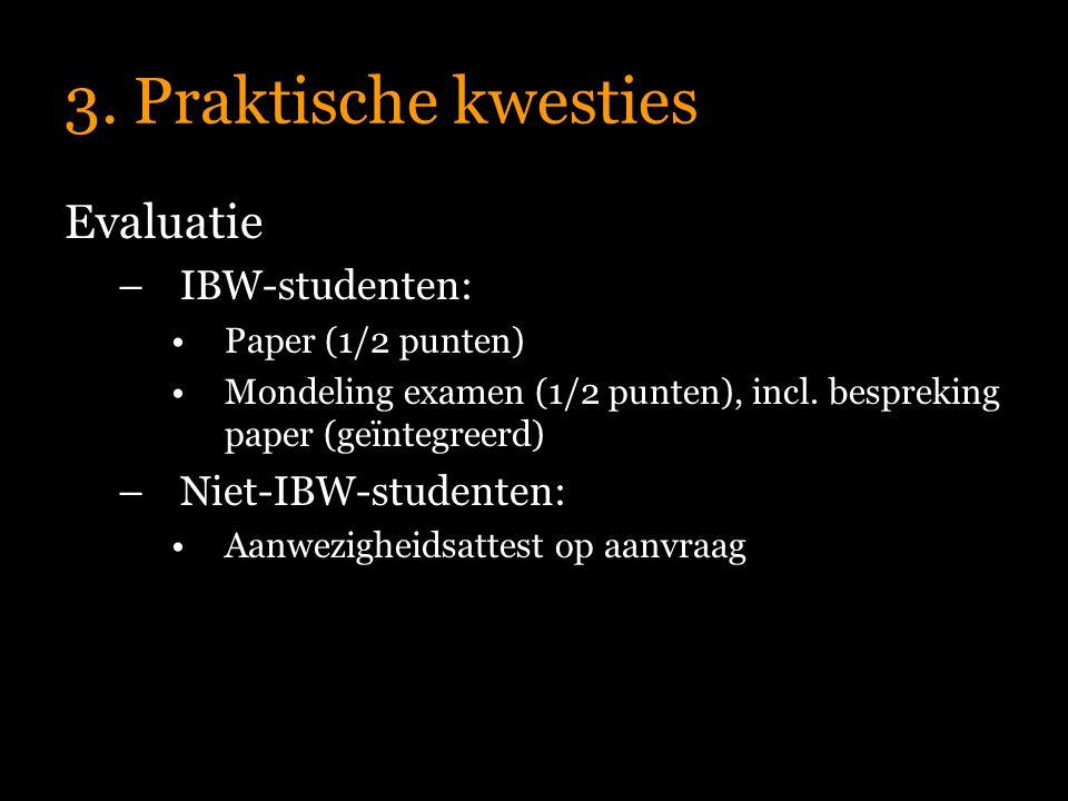3. Praktische kwesties Evaluatie IBW-studenten: Niet-IBW-studenten: