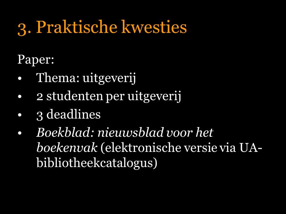 3. Praktische kwesties Paper: Thema: uitgeverij