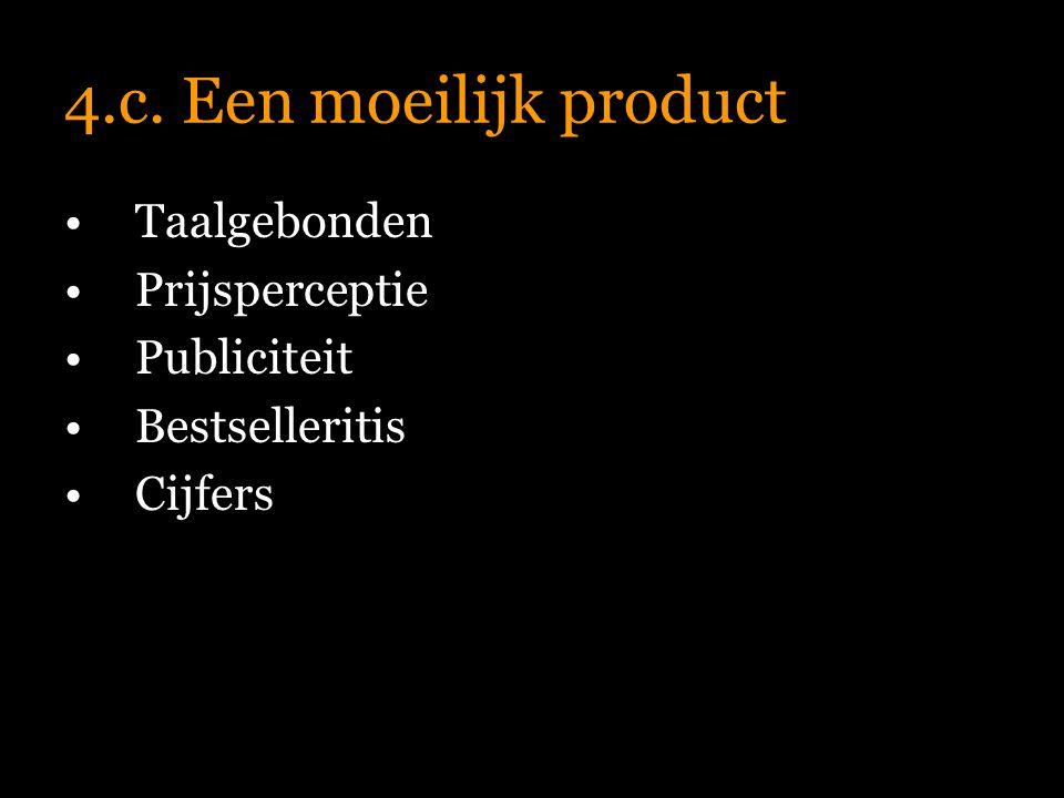 4.c. Een moeilijk product Taalgebonden Prijsperceptie Publiciteit