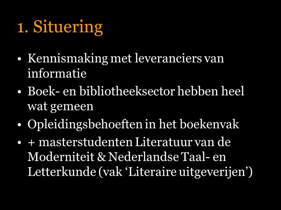 1. Situering Kennismaking met leveranciers van informatie