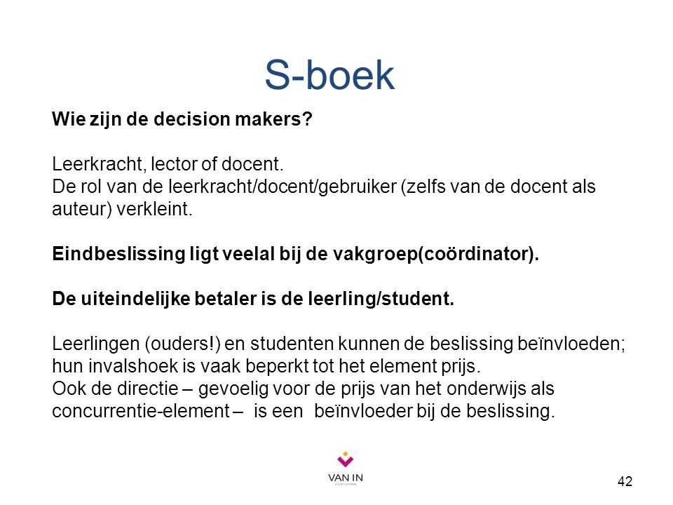 S-boek Wie zijn de decision makers Leerkracht, lector of docent.