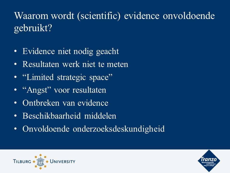 Waarom wordt (scientific) evidence onvoldoende gebruikt