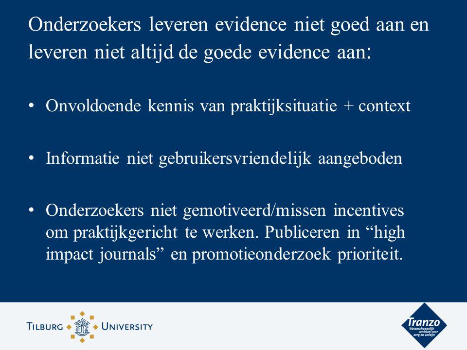 Onderzoekers leveren evidence niet goed aan en leveren niet altijd de goede evidence aan: