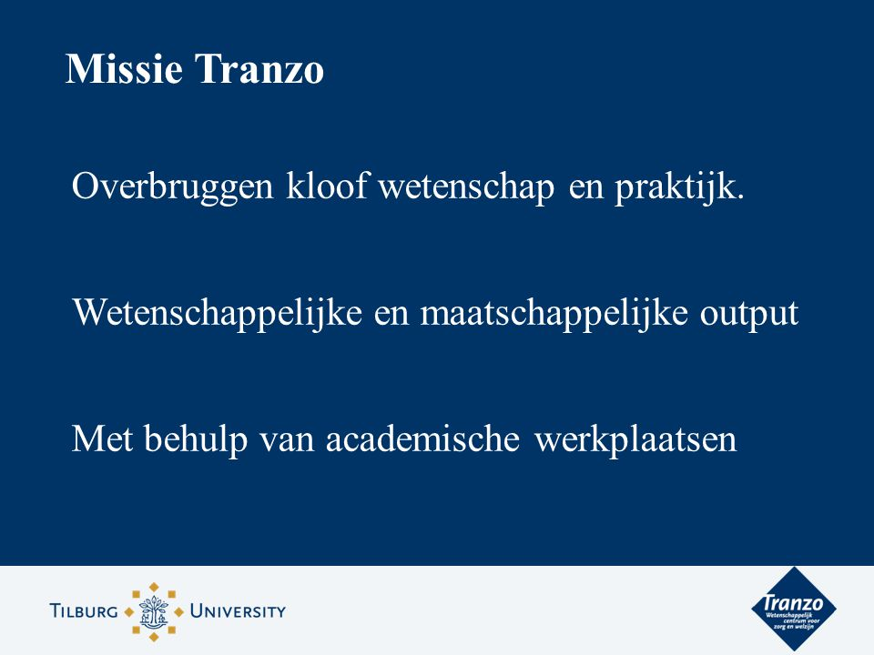 Missie Tranzo Overbruggen kloof wetenschap en praktijk.