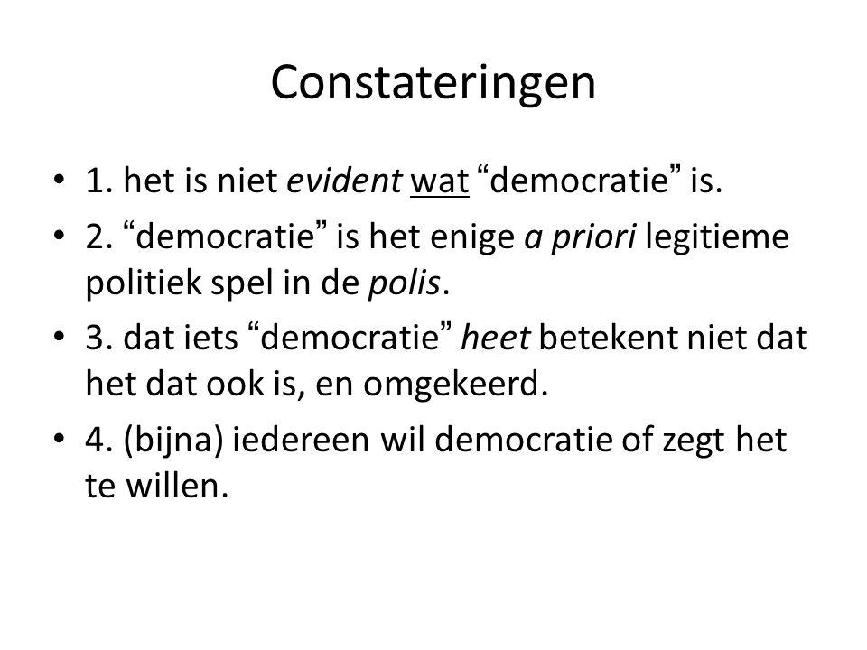 Constateringen 1. het is niet evident wat democratie is.