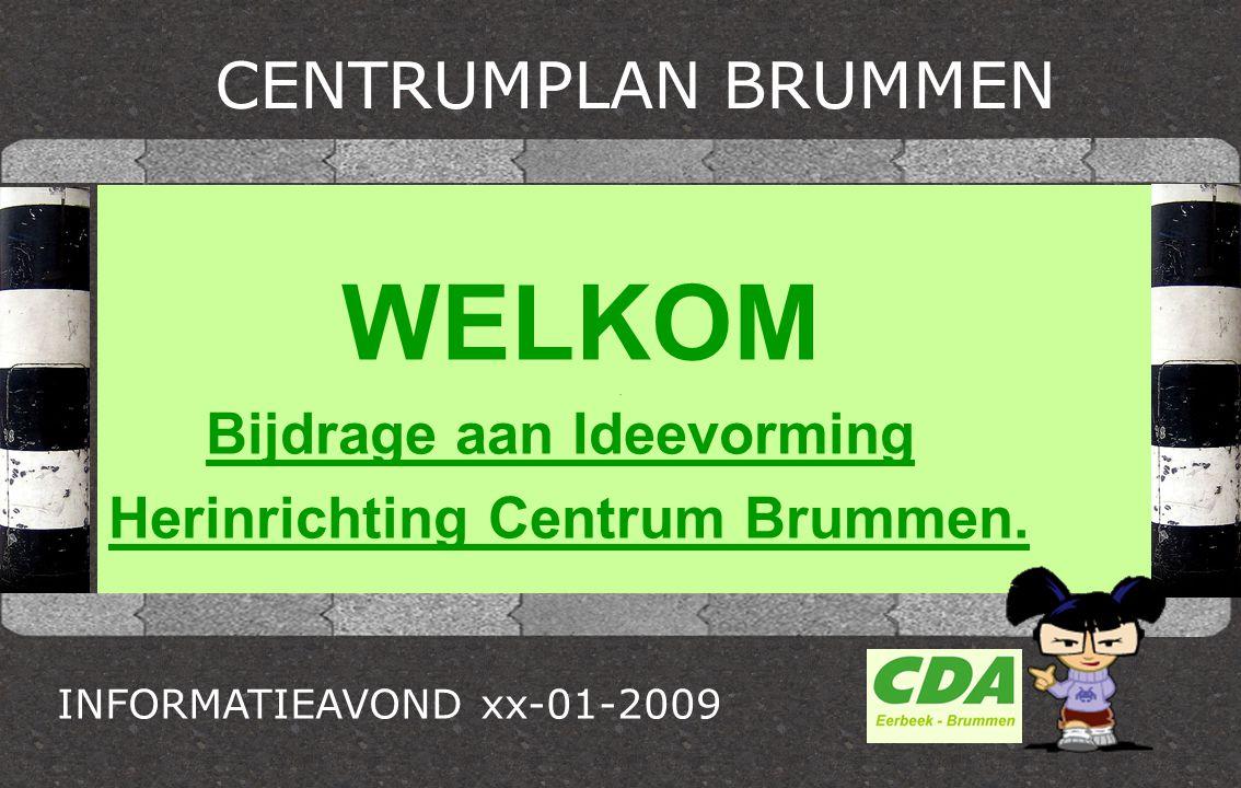 WELKOM Bijdrage aan Ideevorming Herinrichting Centrum Brummen.