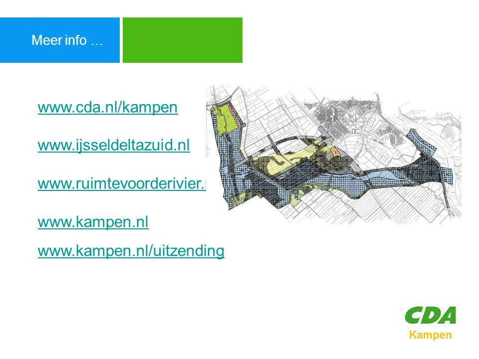 Agenda Meer info … www.cda.nl/kampen www.ijsseldeltazuid.nl www.ruimtevoorderivier.nl www.kampen.nl.