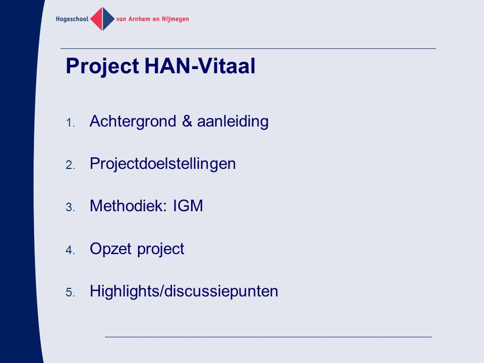 Project HAN-Vitaal Achtergrond & aanleiding Projectdoelstellingen