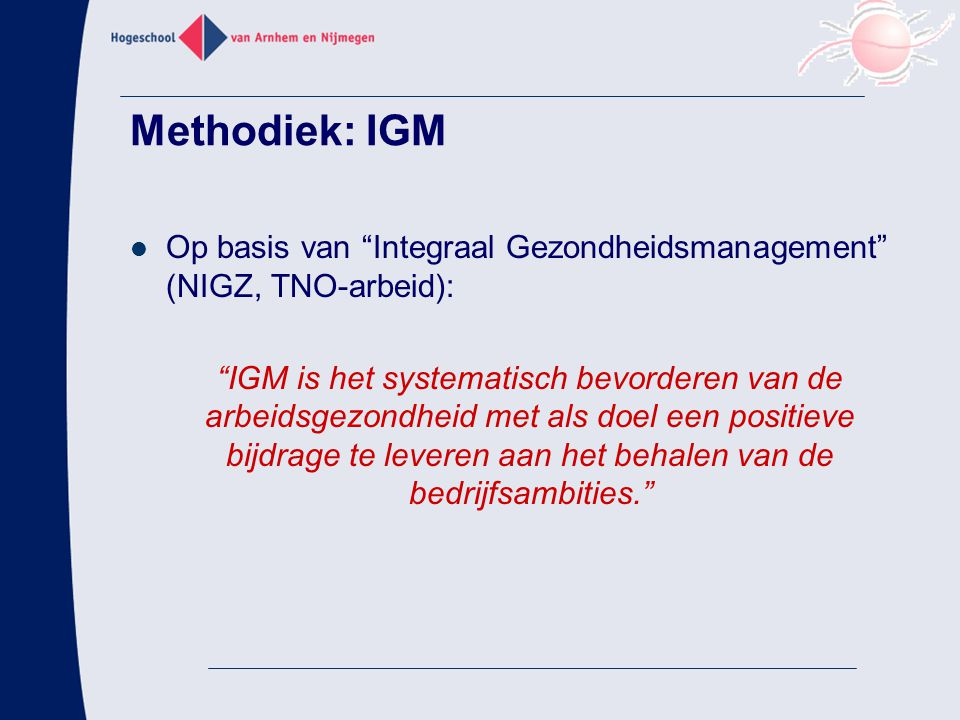 Methodiek: IGM Op basis van Integraal Gezondheidsmanagement (NIGZ, TNO-arbeid):