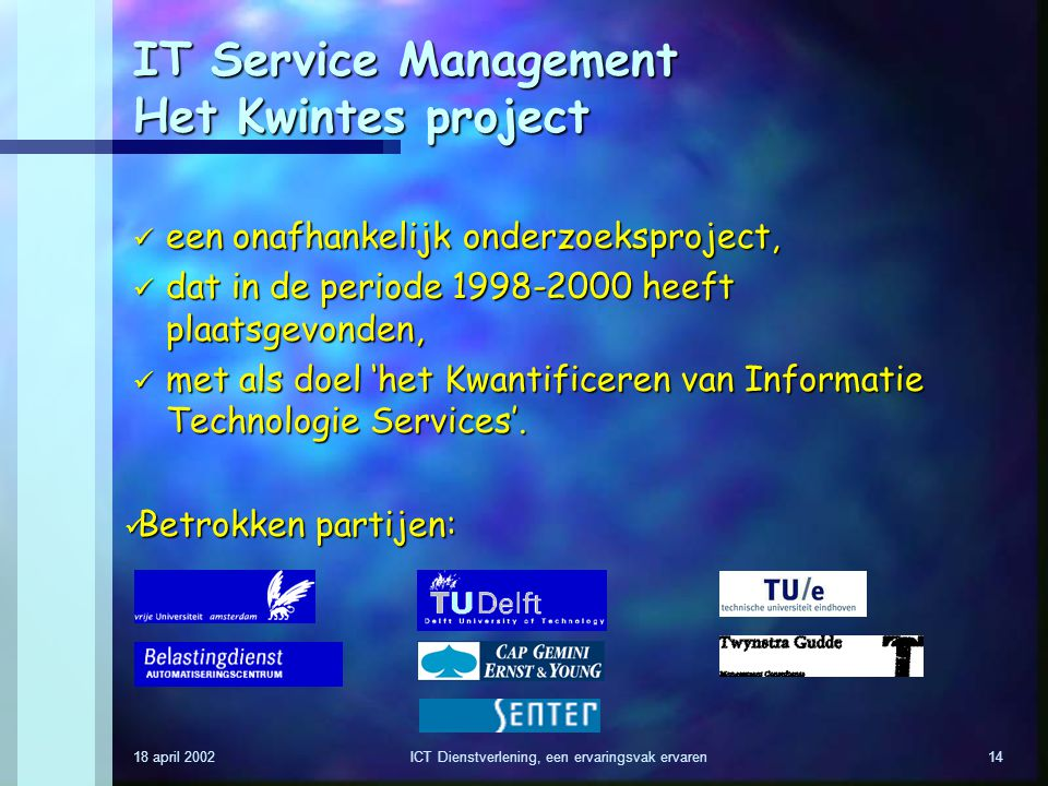 IT Service Management Het Kwintes project