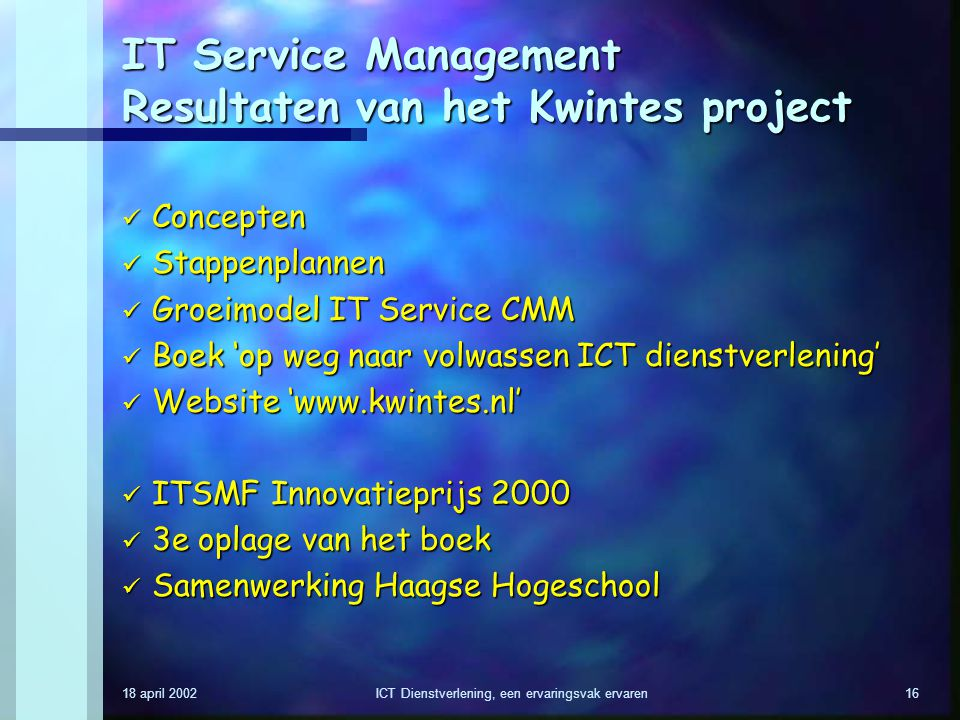 IT Service Management Resultaten van het Kwintes project