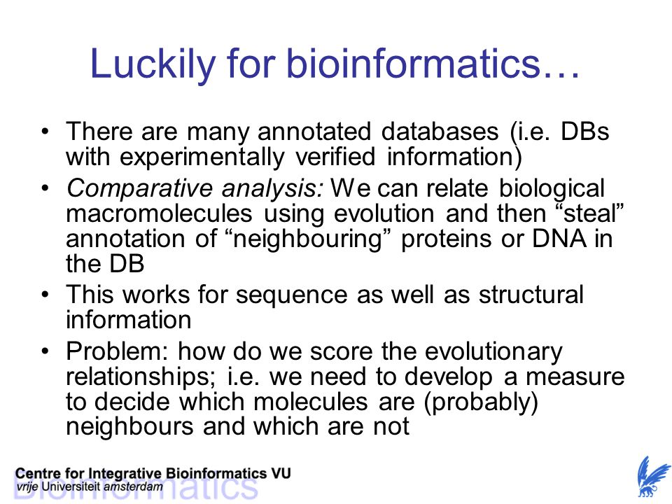 Luckily for bioinformatics…