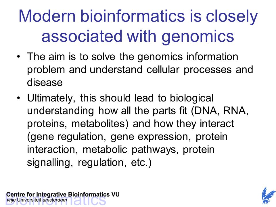 Modern bioinformatics is closely associated with genomics