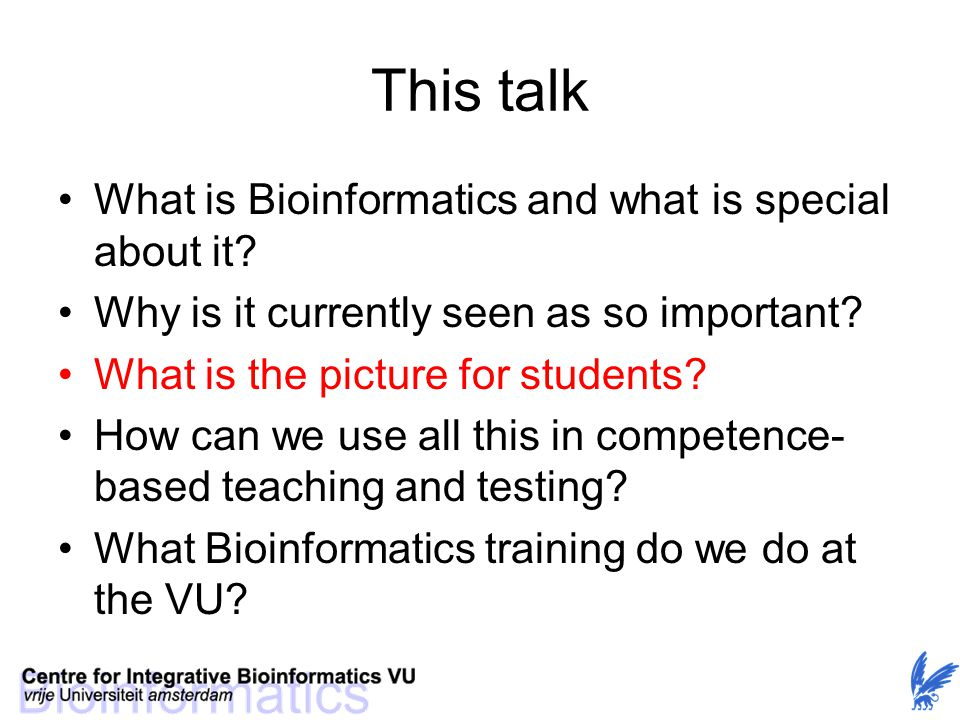 This talk What is Bioinformatics and what is special about it
