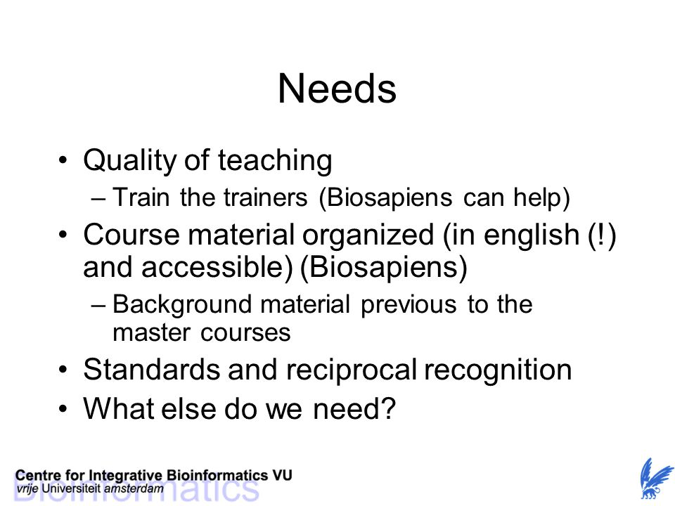 Needs Quality of teaching