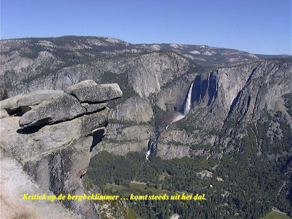 Kritiek op de bergbeklimmer … komt steeds uit het dal.