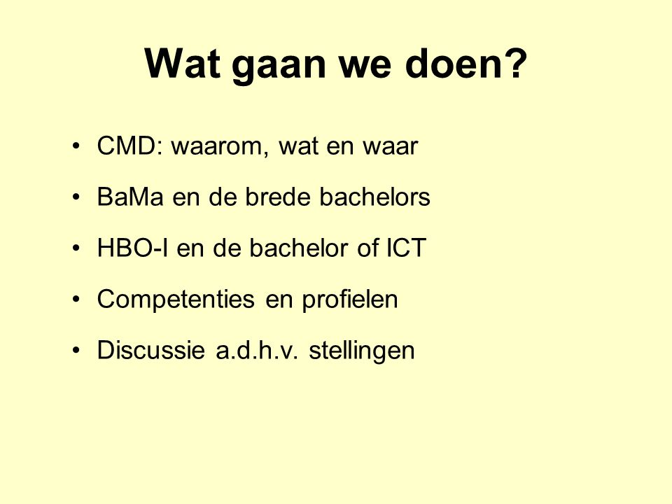 Wat gaan we doen CMD: waarom, wat en waar BaMa en de brede bachelors
