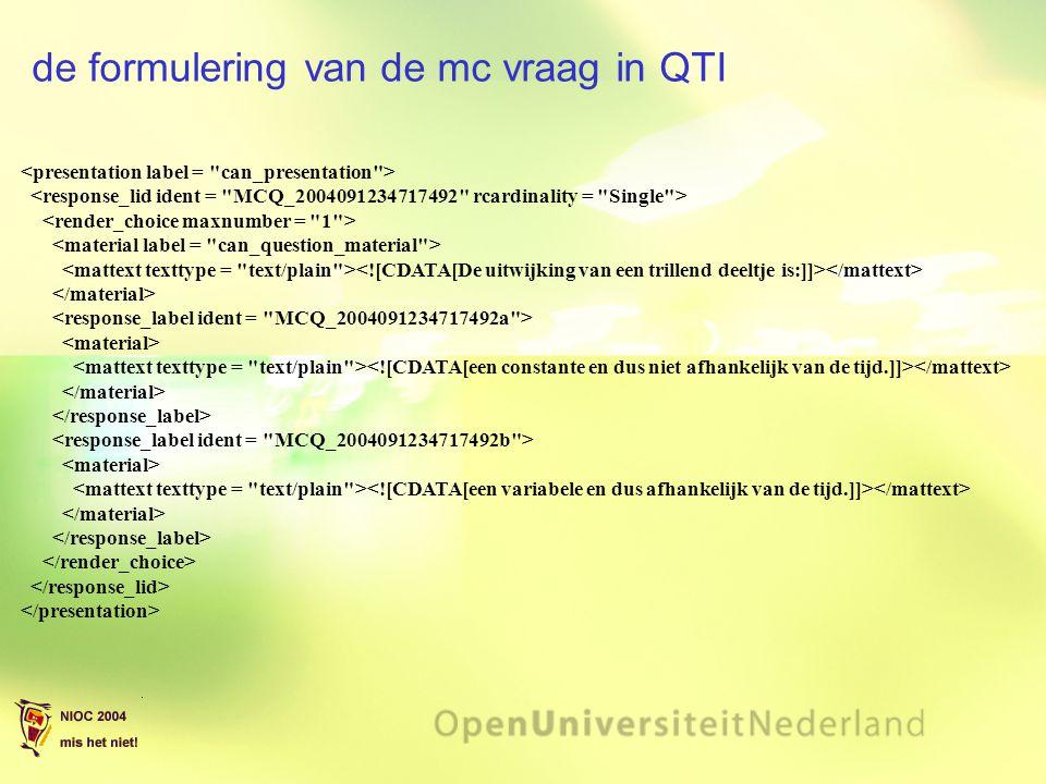 de formulering van de mc vraag in QTI
