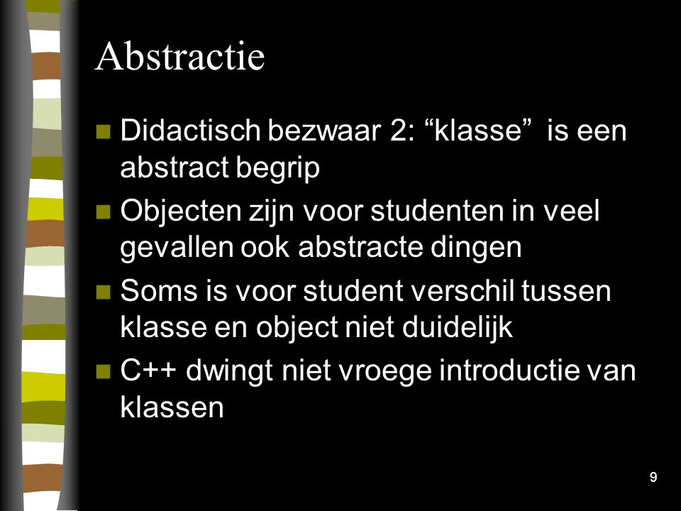 Abstractie Didactisch bezwaar 2: klasse is een abstract begrip