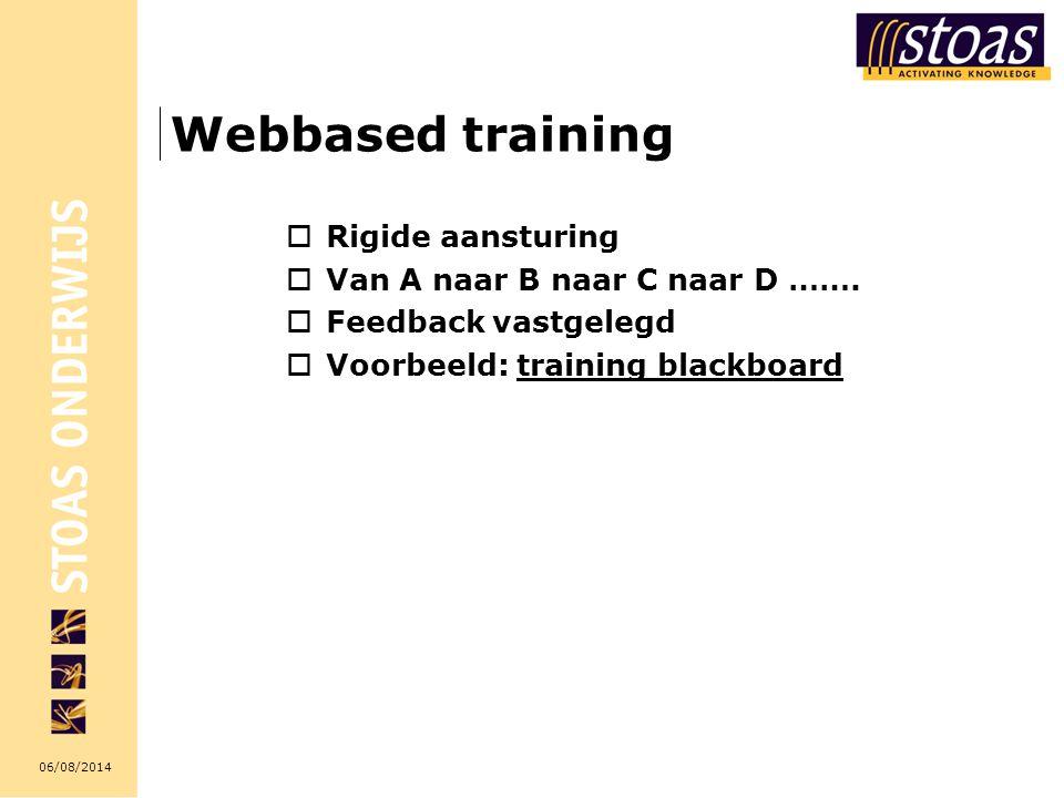 Webbased training Rigide aansturing Van A naar B naar C naar D …….