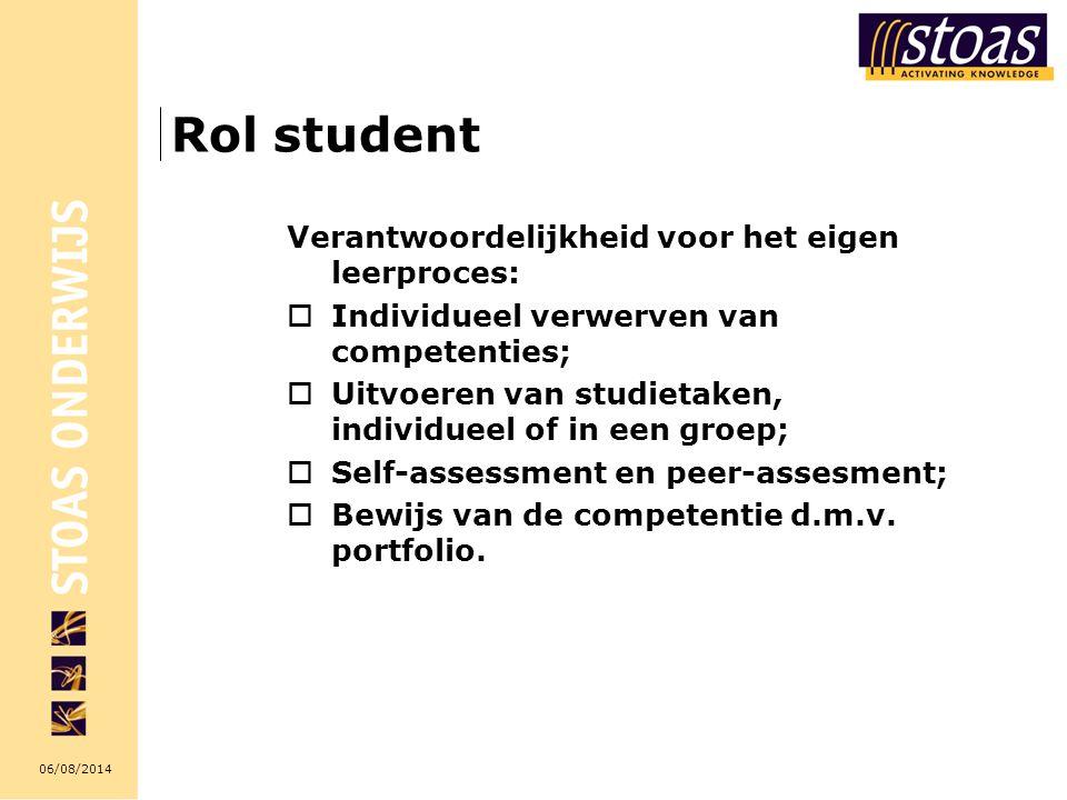 Rol student Verantwoordelijkheid voor het eigen leerproces: