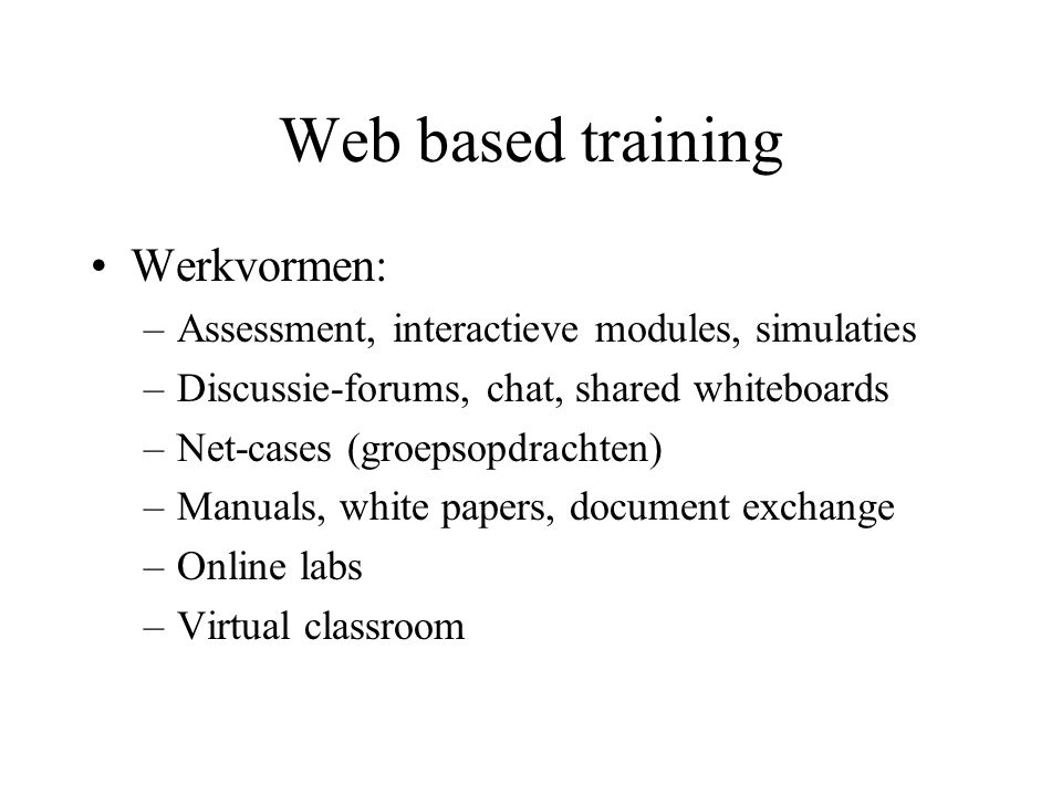 Web based training Werkvormen: