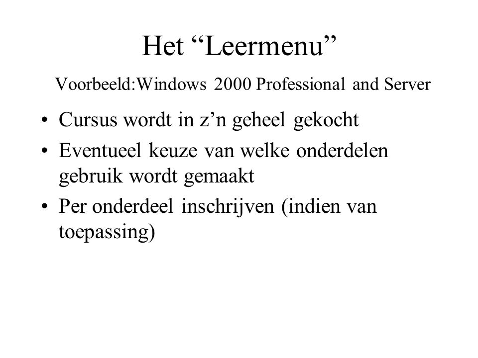 Het Leermenu Voorbeeld:Windows 2000 Professional and Server