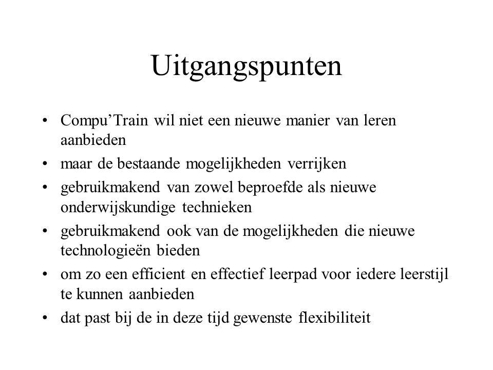 Uitgangspunten Compu'Train wil niet een nieuwe manier van leren aanbieden. maar de bestaande mogelijkheden verrijken.