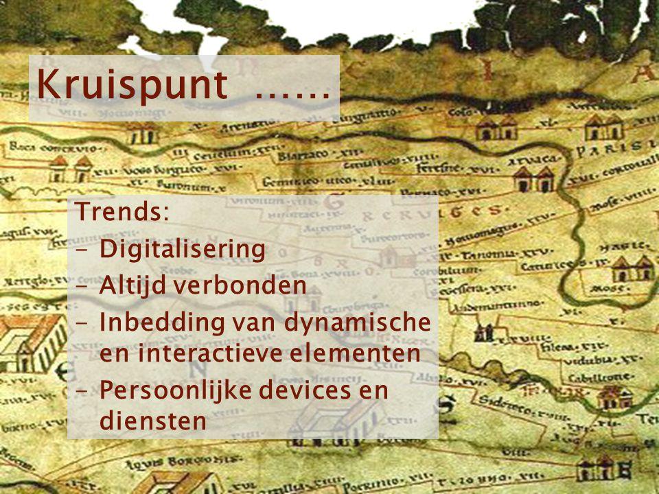 Kruispunt …… Trends: Digitalisering Altijd verbonden