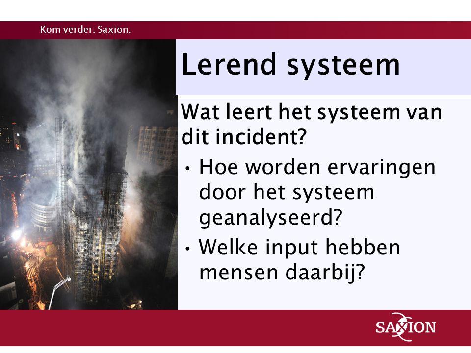 Lerend systeem Wat leert het systeem van dit incident