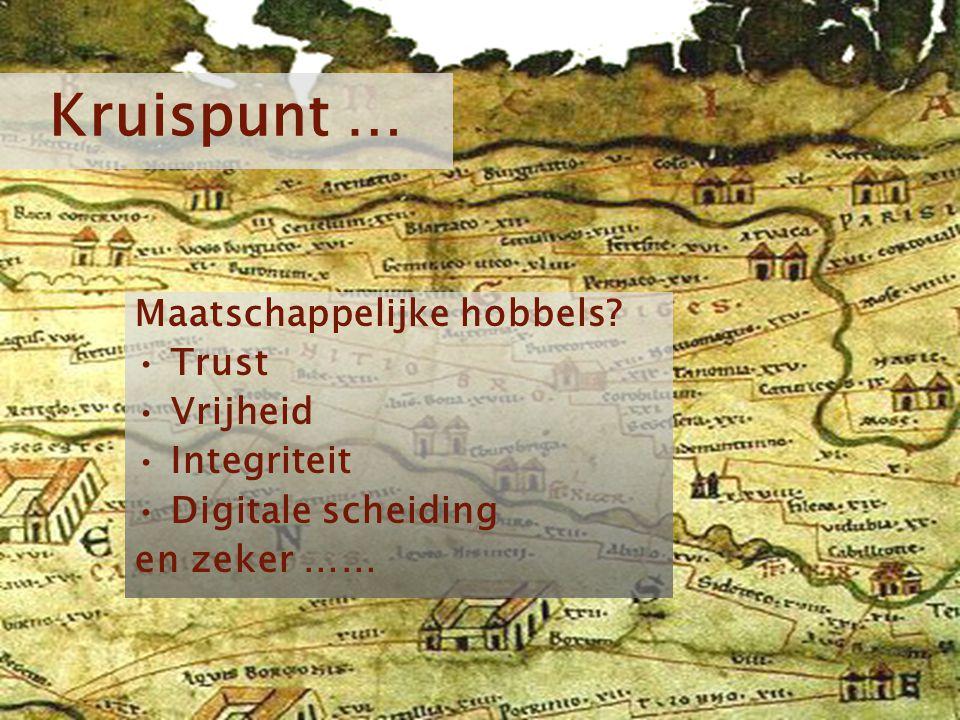 Kruispunt … Maatschappelijke hobbels Trust Vrijheid Integriteit
