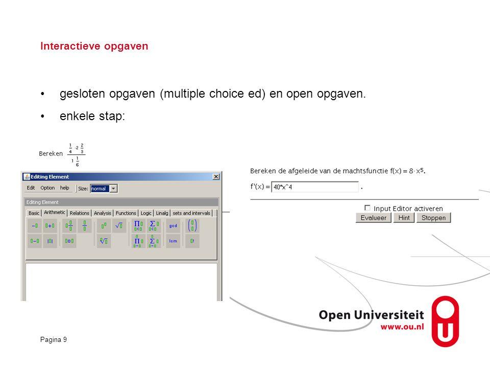 gesloten opgaven (multiple choice ed) en open opgaven. enkele stap: