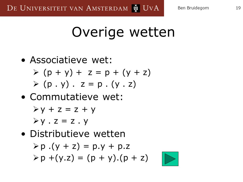 Overige wetten Associatieve wet: Commutatieve wet: