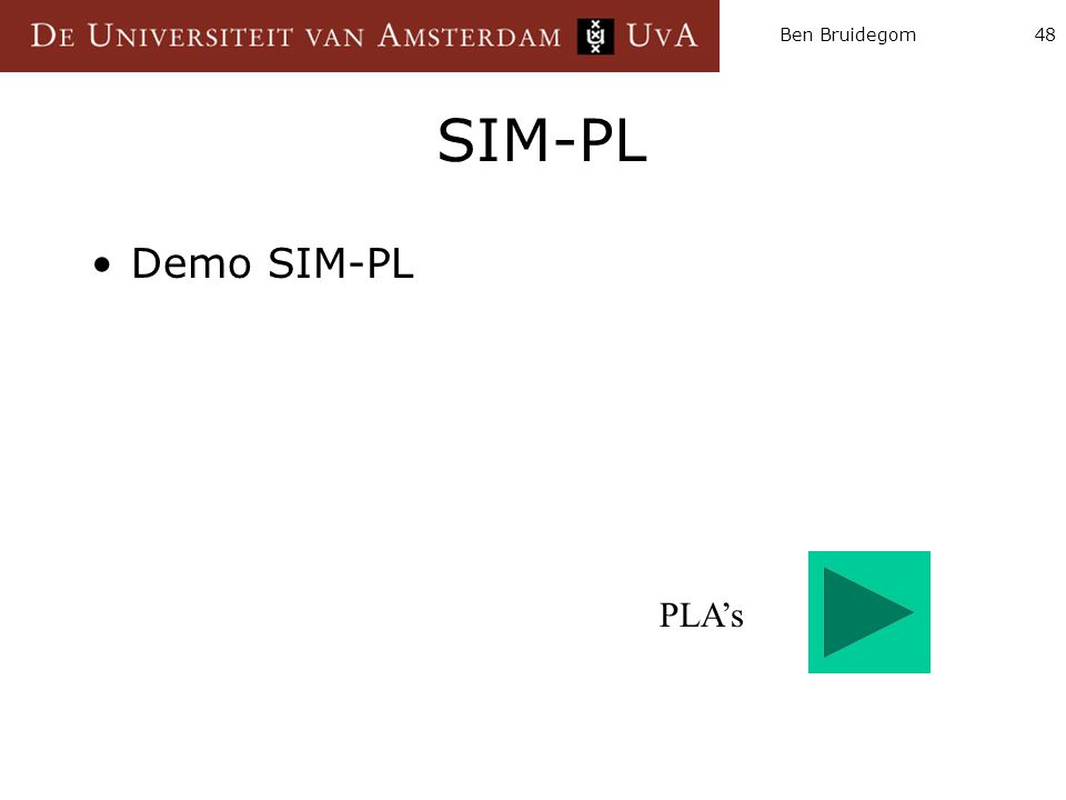 Ben Bruidegom SIM-PL Demo SIM-PL PLA's