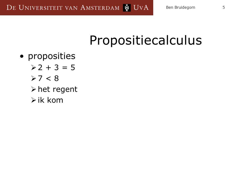 Propositiecalculus proposities 2 + 3 = 5 7 < 8 het regent ik kom