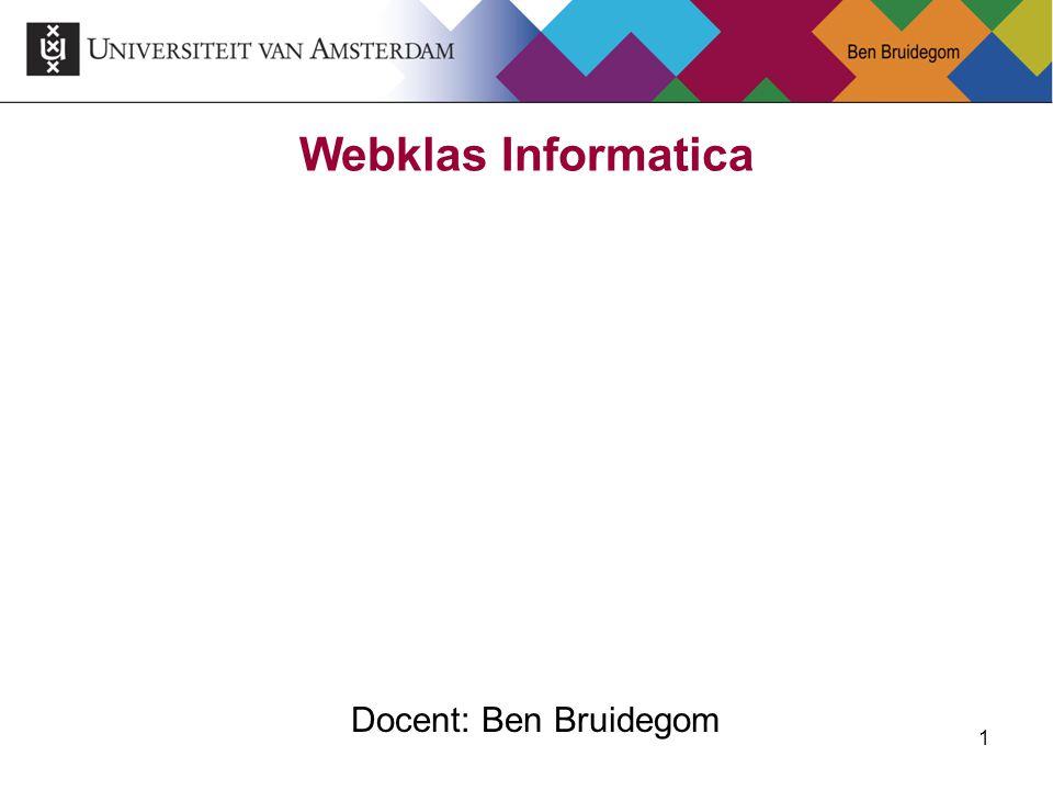 Webklas Informatica Docent: Ben Bruidegom