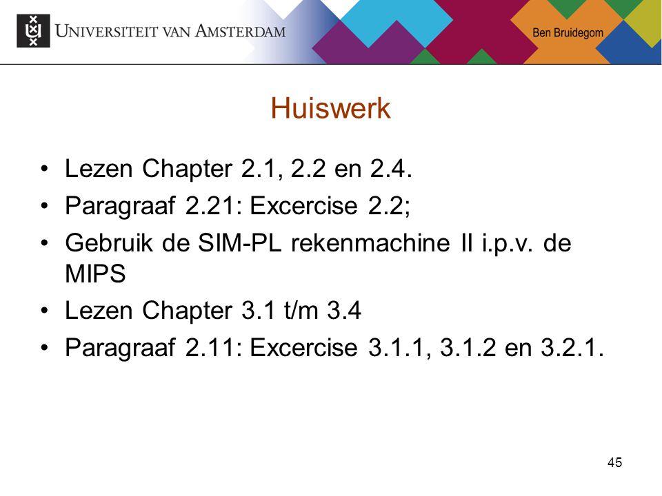 Huiswerk Lezen Chapter 2.1, 2.2 en 2.4. Paragraaf 2.21: Excercise 2.2;