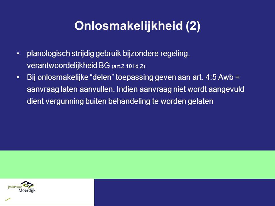 Onlosmakelijkheid (2) planologisch strijdig gebruik bijzondere regeling, verantwoordelijkheid BG (art.2.10 lid 2)
