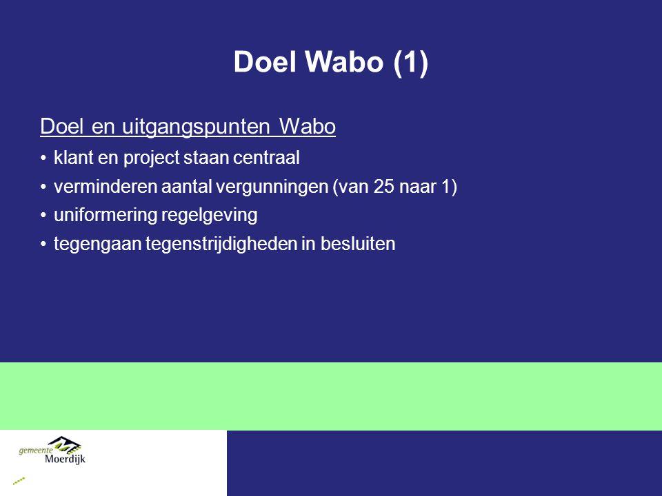 Doel Wabo (1) Doel en uitgangspunten Wabo