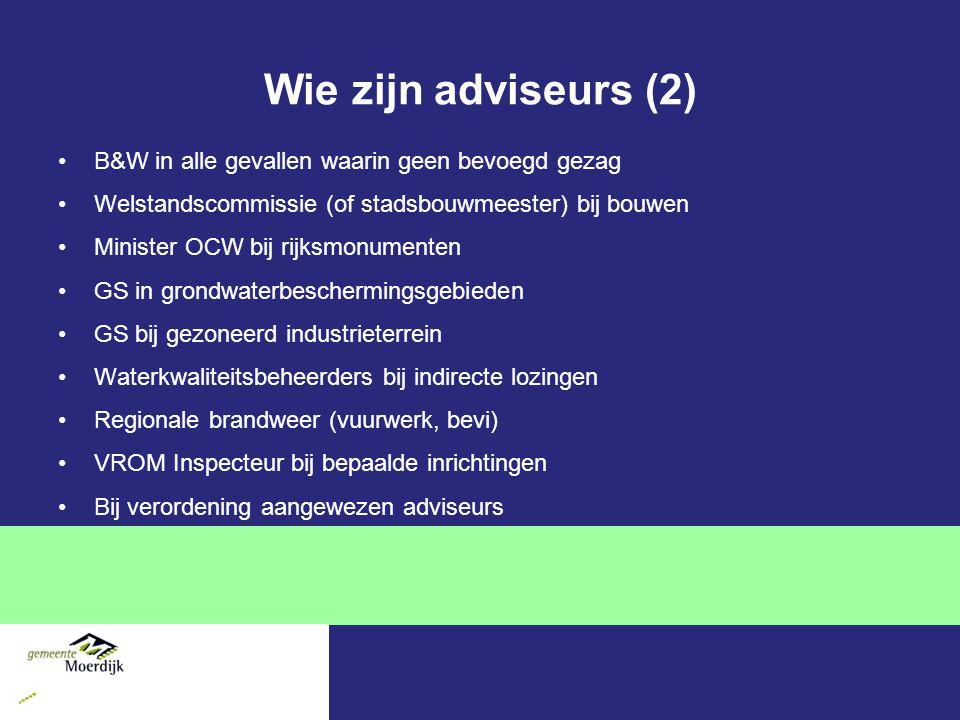 Wie zijn adviseurs (2) B&W in alle gevallen waarin geen bevoegd gezag