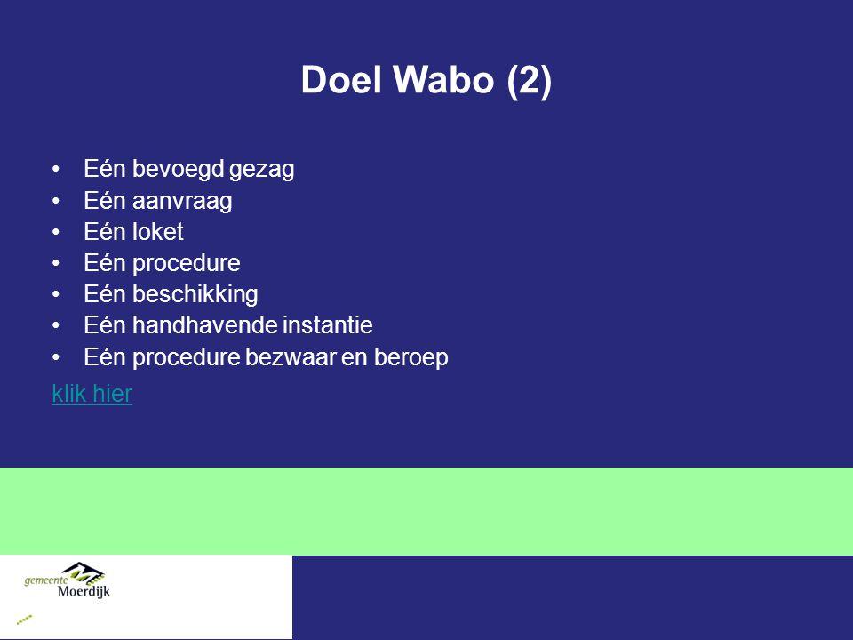 Doel Wabo (2) Eén bevoegd gezag Eén aanvraag Eén loket Eén procedure